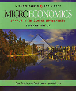 MICROECONOMICS: Canada In The Global Environment 7/e Parkin/Bade