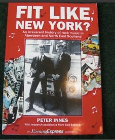 FIT LIKE NEW YORK. Brilliant book of the Aberdeen music scene