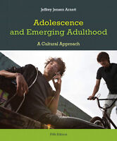 Adolescence and Emerging Adulthood: A Cultural Approach 5th Ed.