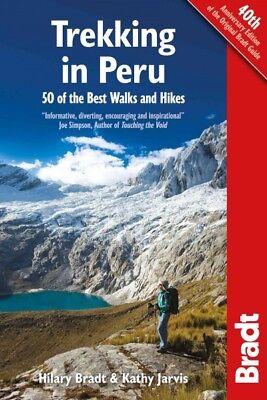 Trekking in Peru : 50 Best Walks and Hikes, Paperback by Bradt, Hilary; (Best Hikes In Peru)