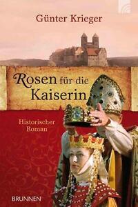 Rosen für die Kaiserin: Historischer Roman von Krieger, Günter