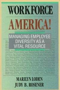 Workforce America! Managing Employee Diversity as Vital Resour by Loden Marilyn