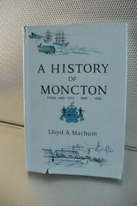 A HISTORY OF MONCTON ( BOOK )