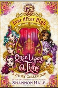 Wanted: Ever After High - Once Upon A Time Book