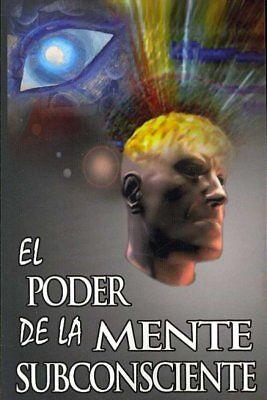 El Poder de La Mente Subconsciente / The Power of the Subconscious Mind, Pape...