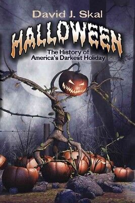 History Halloween America (Halloween : The History of America's Darkest Holiday, Paperback by Skal,)