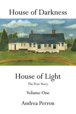 House of Darkness House of Light : The True Story, Paperback by Perron, Andre... (House Of Darkness House Of Light)