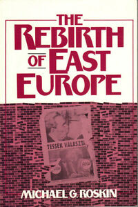 The Rebirth of East Europe - Michael G. Roskin
