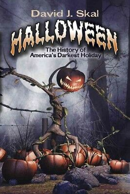 Halloween : The History of America's Darkest Holiday, Paperback by Skal, - History Of Halloween