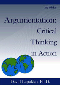ARGUMENTATION: Critical Thinking in Action (2nd Edition)
