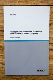 The spectator and not the actor is the central focus of Brecht's stagecraft-Reni Ernst, Film Studies