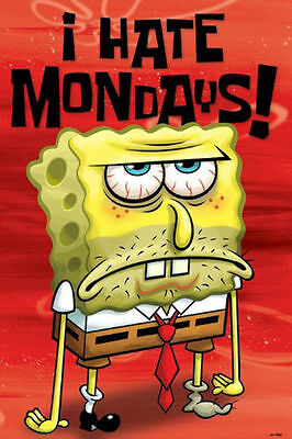 Spongebob Squarepants I Hate Mondays Poster  61X91cm   Picture Print New Art