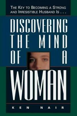 Discovering the Mind of a Woman, Paperback by Nair, Ken; Stobbe, Leslie H.,