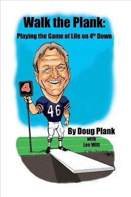 Walk the Plank : Playing the Game of Life on 4th Down, Paperback by Plank, Do...