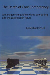 THE DEATH OF CORE COMPETENCY (Cloud Computing)