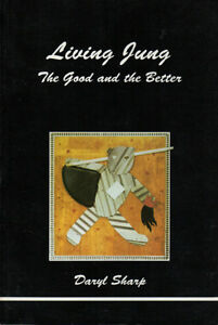 LIVING JUNG: The Good and the Better - Daryl Sharp JUNGIAN PSYCH