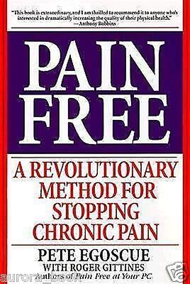 Pain Free by Pete Egoscue Roger Gittines Stop Chronic Pain New Book WT57409