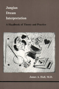 JUNGIAN DREAM INTERPRETATION: A Handbook of Theory & Practice