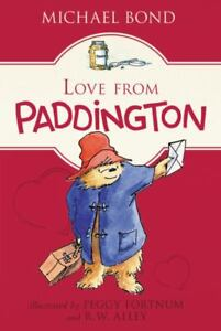 LOVE FROM PADDINGTON - Michael Bond   HC Nice!!