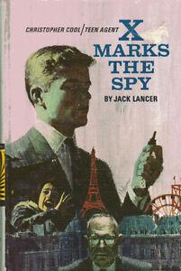 CHRISTOPHER COOL: TEEN AGENT  X Marks the Spy - Jack Lancer 1967