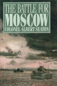 THE BATTLE FOR MOSCOW  Col. Albert Seaton WWII Germany vs RUSSIA