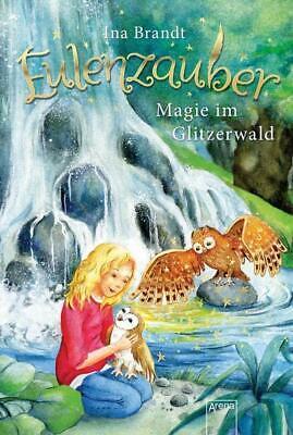 Magie im Glitzerwald / Eulenzauber Bd.4