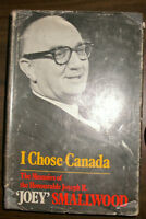 I Chose Canada-Joey Smallwood (SIGNED) FIRST EDITION