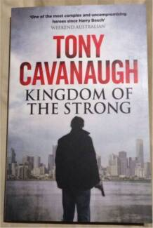 Kingdom of the Strong, Tony Cavanaugh, Australian crime novelist