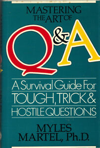 Mastering the Art of Q&A - Myles Martel, PhD