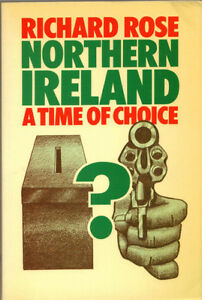 Northern Ireland - A Time of Choice - Richard Rose
