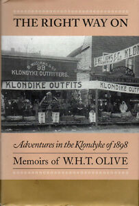 The Right Way On: Adventures in the KLONDYKE of 1898  Memoirs
