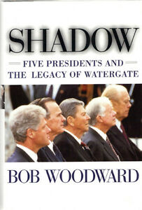 Shadow: Five Presidents & the Legacy of Watergate - Bob Woodward