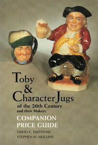 TOBY & CHARACTER JUGS of the 20th Century
