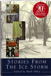 Stories from the Ice Storm - Mark Abley (Editor)