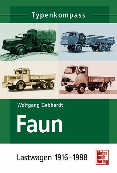 Faun Lastwagen 1916-1988 Typen Modelle Daten Fakten Buch Book LKW Geschichte NEU
