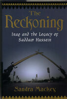 The Reckoning - Iraq & the Legacy of Saddam Hussain
