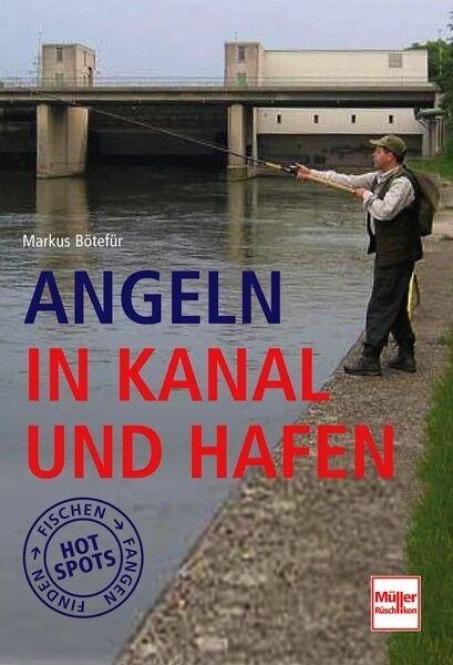 Angeln Fischen in Kanal und Hafen Wegweiser Ratgeber Info Tipps Buch Book NEU