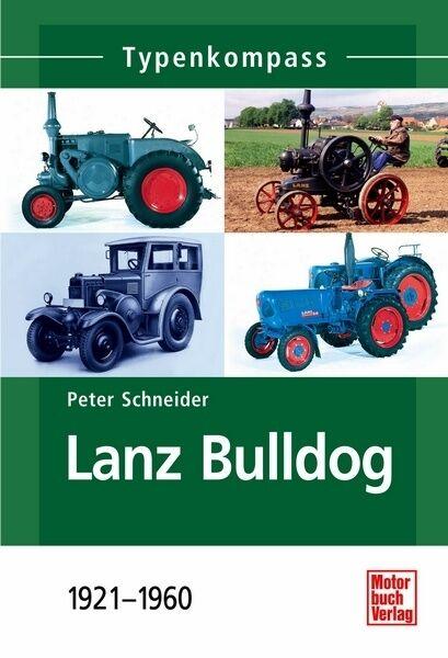 Lanz Bulldog 1921-1960 Traktor Typen Modelle Daten Fakten Buch Typenkompass NEU