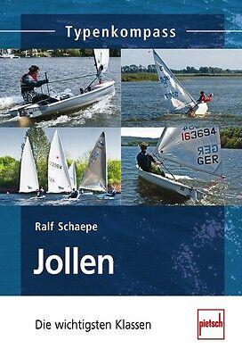 Jollen Segelboote Die wichtigsten Klassen Typen Modelle Daten Fakten Buch Book