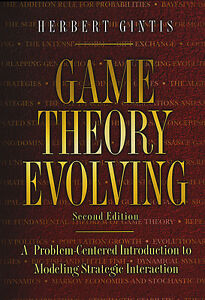 GAME THEORY EVOLVING: Modeling Strategic Interaction by Gintis
