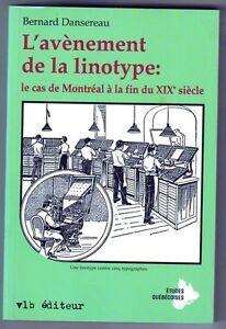 L'AVÈNEMENT DE LA LINOTYPE PAR BERNARD DANSEREAU 1992 Laval / North Shore Greater Montréal image 1
