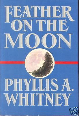 FEATHER ON THE MOON ~ Phyllis A Whitney ~ 1988 HC