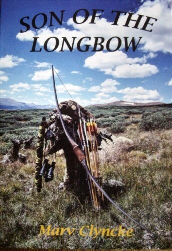 Son of the Longbow. Great new bowhunting adventures book. Marv Clyncke