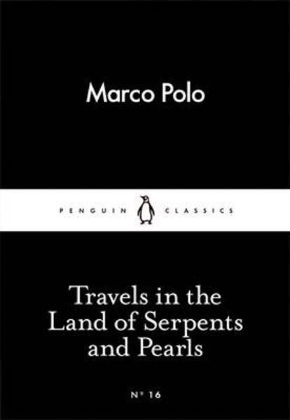 Travels in the Land of Serpents and Pearls | Marco Polo