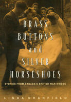 CANADA'S BRITISH WAR BRIDES: Brass Buttons & Silver Horseshoes