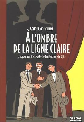 A l'Ombre de la Ligne Claire -B.Mouchart- EUROPE FREE POST mmoetwil@hotmail.com