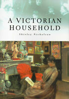 VICTORIAN HOUSEHOLD Lives Thoughts Middle-Class Victorian Family