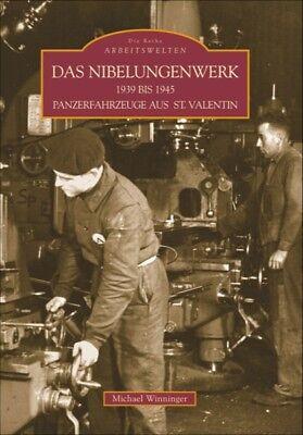 Das Nibelungenwerk 1938 - 1945 Panzerfahrzeuge aus St. Valentin Buch Geschichte
