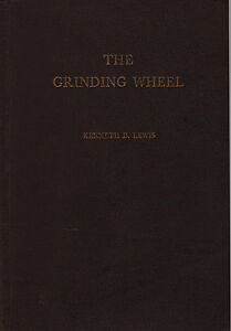THE GRINDING WHEEL: A Textbook of Modern Grinding Practice