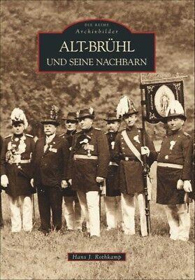 Alt-Brühl und seine Nachbarn NRW Stadt Bildband Geschichte Bilder Fotos Buch AK